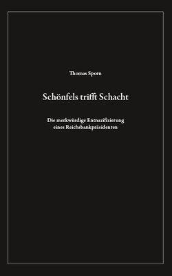 Schönfels trifft Schacht von Schönfels,  Hans-Kaspar, Sporn,  Thomas