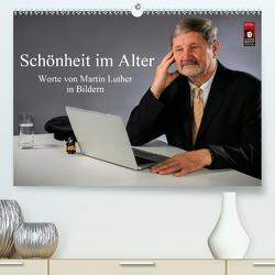 Schönheit im Alter – Worte von Martin Luther in Bildern (Premium, hochwertiger DIN A2 Wandkalender 2020, Kunstdruck in Hochglanz) von Vincke,  Andreas