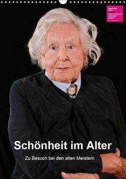 Schönheit im Alter – Zu Besuch bei den alten Meistern (Wandkalender 2019 DIN A3 hoch) von Vincke,  Andreas