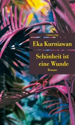 Schönheit ist eine Wunde von Kurniawan,  Eka, Müller,  Sabine