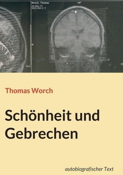 Schönheit und Gebrechen von Worch,  Thomas