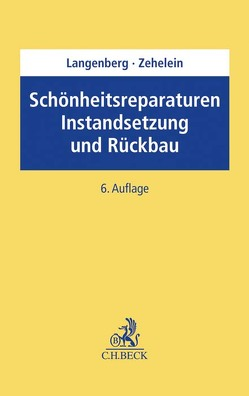 Schönheitsreparaturen, Instandsetzung und Rückbau von Langenberg,  Hans, Zehelein,  Kai