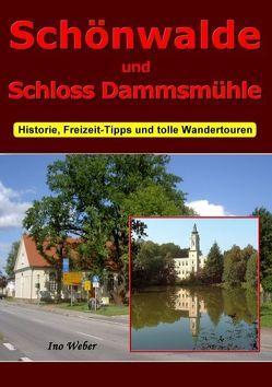 Schönwalde und Schloss Dammsmühle von Weber,  Ino