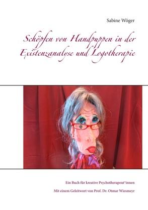 Schöpfen von Handpuppen in der Existenzanalyse und Logotherapie von Wöger,  Sabine