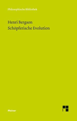 Schöpferische Evolution von Bergson,  Henri, Brague,  Rémi, Drewsen,  Margarethe