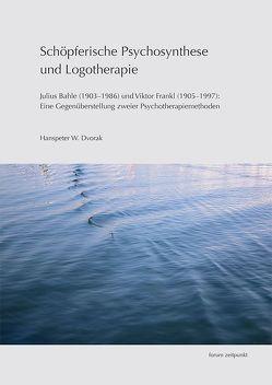 Schöpferische Psychosynthese und Logotherapie von Dvorak,  Hanspeter W.