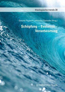 Schöpfung – Evolution – Verantwortung von Paganini,  Simone, Panhofer,  Johannes