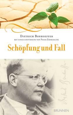 Schöpfung und Fall von Bonhoeffer,  Dietrich, Zimmerling,  Peter