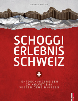 Schoggi Erlebnis Schweiz von Domenica,  Flütsch