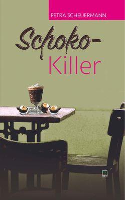 Schoko-Killer von Scheuermann,  Petra