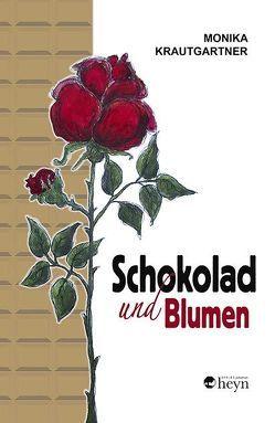 Schokolad und Blumen von Krautgartner,  Monika