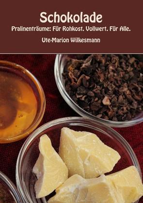 Schokolade von Wilkesmann,  Ute-Marion