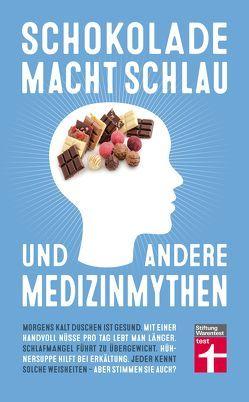 Schokolade macht schlau und andere Medizinmythen von Finoulst,  Marleen, Vankrunkelsven,  Patrik