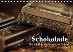 Schokolade. Von der Kakaobohne zur Köstlichkeit (Tischkalender 2019 DIN A5 quer) von Stanzer,  Elisabeth