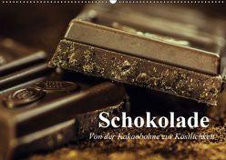 Schokolade. Von der Kakaobohne zur Köstlichkeit (Wandkalender 2019 DIN A2 quer) von Stanzer,  Elisabeth