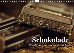 Schokolade. Von der Kakaobohne zur Köstlichkeit (Wandkalender 2019 DIN A4 quer) von Stanzer,  Elisabeth