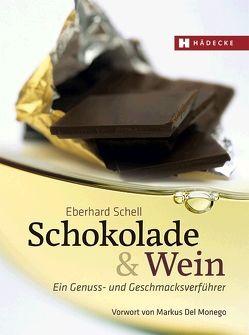Schokolade & Wein von Del Monego,  Markus, Schell,  Eberhard