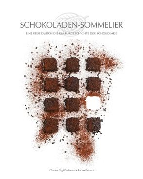 Schokoladen-Sommelier von Padovani,  Clara, Padovani,  Gigi, Petroni,  Fabio