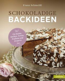 Schokoladige Backideen von Schmeißl,  Franz