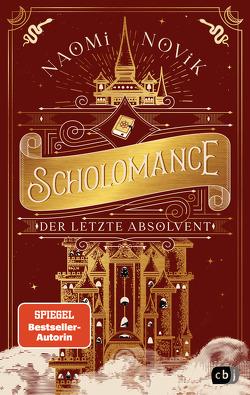 Scholomance – Der letzte Absolvent von Attwood,  Doris, Novik,  Naomi