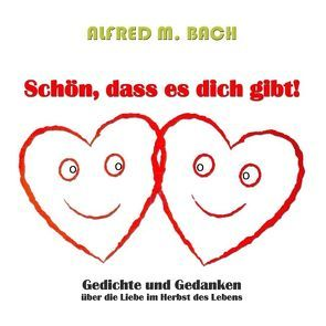 Schön, dass es dich gibt! von Bach,  Alfred M., kukmedien.de,  Kirchzell
