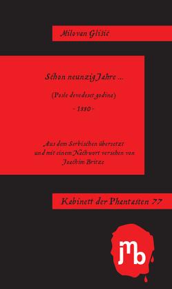 Schon neunzig Jahre … von Britze,  Joachim, Glišić,  Milovan, Postma,  Heiko
