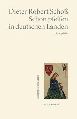 Schon pfeifen in deutschen Landen von Schoß,  Dieter Robert