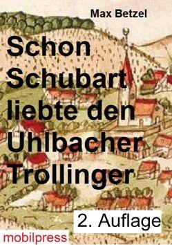 Schon Schubart liebte den Uhlbacher Trollinger von Betzel,  Max