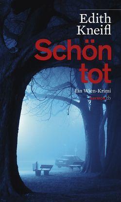 Schön tot von Kneifl,  Edith
