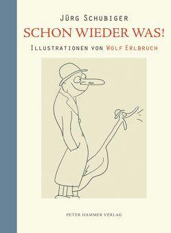 Schon wieder was! von Erlbruch,  Wolf, Schubiger,  Jürg