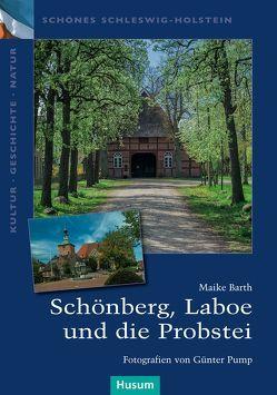 Schönberg, Laboe und die Probstei von Barth,  Maike, Pump,  Günter