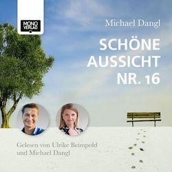 Schöne Aussicht Nr. 16 von Beimpold,  Ulrike, Dangl,  Michael