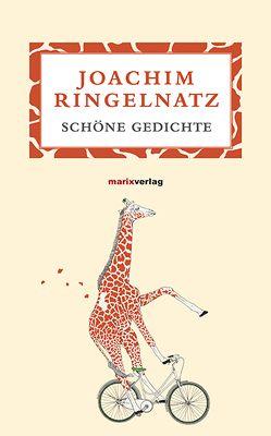 Schöne Gedichte von Ringelnatz,  Joachim