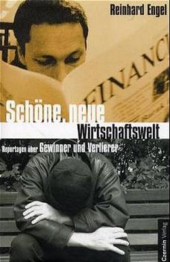 Schöne, neue Wirtschaftswelt von Engel,  Reinhard