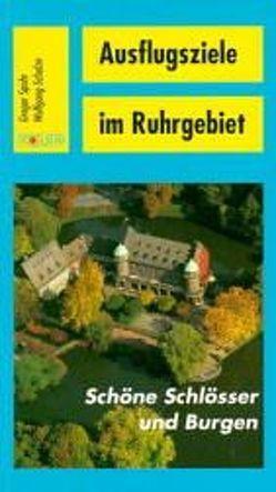Schöne Schlösser und Burgen von Schulze,  Wolfgang, Spohr,  Gregor