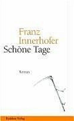 Schöne Tage von Innerhofer,  Franz