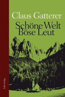 Schöne Welt, böse Leut von Dusini,  Arno, Gatterer,  Claus