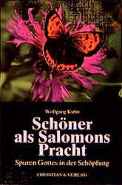Schöner als Salomons Pracht von Kühn,  Wolfgang