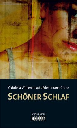 Schöner Schlaf von Grenz,  Friedemann, Wollenhaupt,  Gabriella