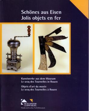 Schönes aus Eisen /Jolis objets es fer von Meiners,  Uwe, Merchiers,  Jean P, Pessiot,  Marie