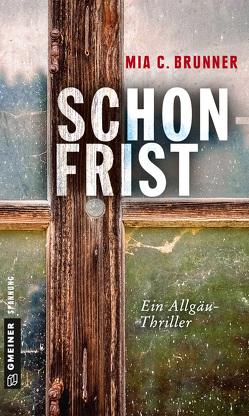 Schonfrist von Brunner,  Mia C.