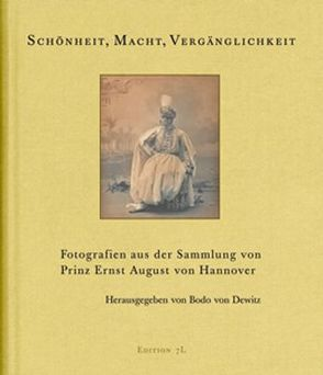 Schönheit, Macht, Vergänglichkeit von Boetticher,  Manfred von, Dewitz,  Bodo von