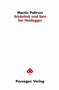 Schönheit und Sein bei Heidegger von Poltrum,  Martin