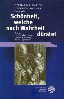 Schönheit, welche nach Wahrheit dürstet von Kaiser,  Gerhard R, Macher,  Heinrich