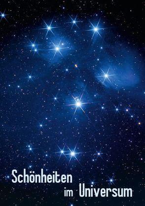 Schönheiten im Universum (Posterbuch DIN A4 hoch) von MonarchC,  k.A.