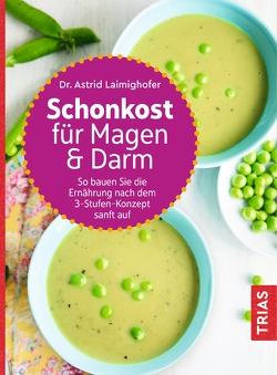 Schonkost für Magen und Darm von Laimighofer,  Astrid