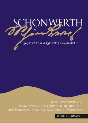 """Schönwerth – """"mit so leisem Gehör gesammelt"""" von Drascek,  Daniel, Groschwitz,  Helmut, Lindig,  Erika, Trummer,  Manuel"""