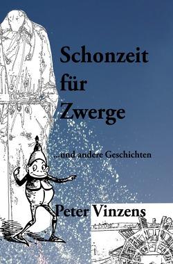 Schonzeit für Zwerge von Vinzens,  Peter