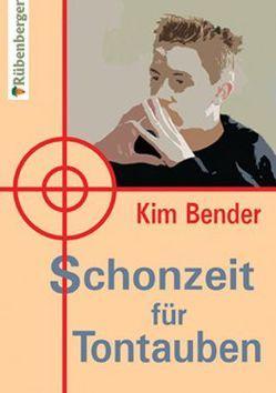 Schonzeit für Tontauben von Bender,  Kim