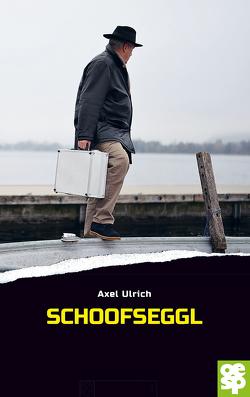Schoofseggl von Ulrich,  Axel